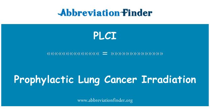 PLCI: 预防性肺肿瘤照射