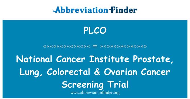 PLCO: Instituto Nacional del cáncer de la próstata, pulmón, colon & ovárica la detección del cáncer juicio