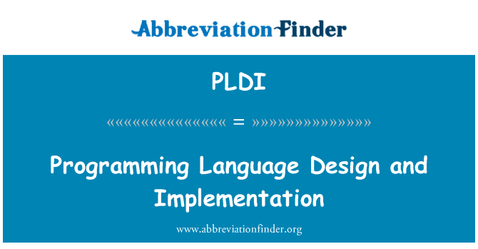PLDI: Programming Language Design and Implementation