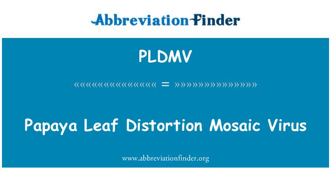 PLDMV: Papaya Leaf Distortion Mosaic Virus