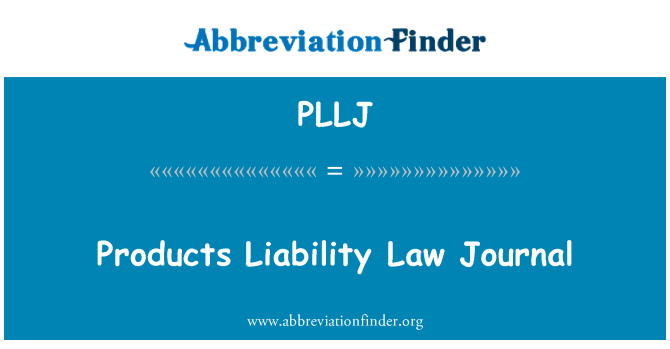 PLLJ: Products Liability Law Journal