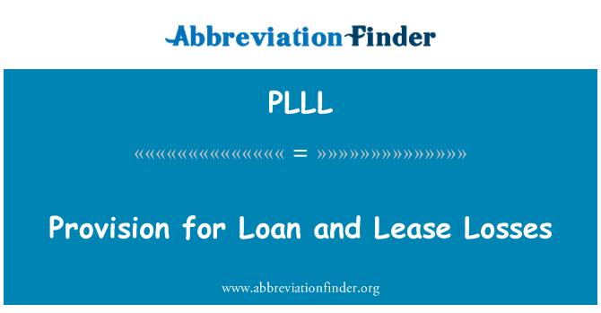 PLLL: Provision for Loan and Lease Losses