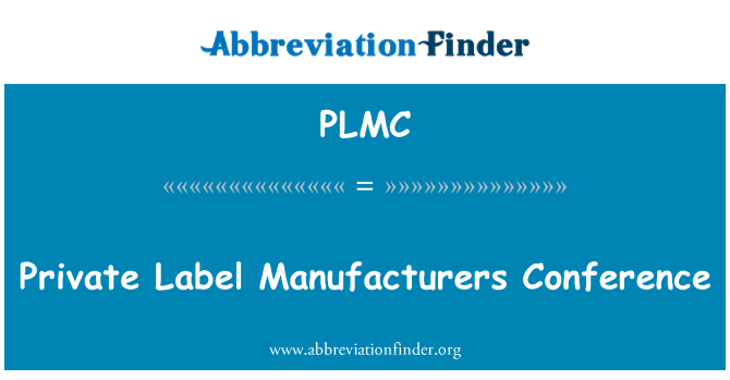 PLMC: Private Label Manufacturers Conference