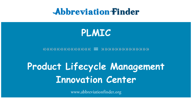 PLMIC: Product Lifecycle Management Innovation Center