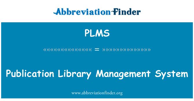PLMS: Sistema de gestión bibliotecaria de publicación