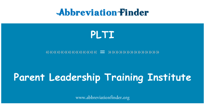 PLTI: Üst liderlik Eğitim Enstitüsü