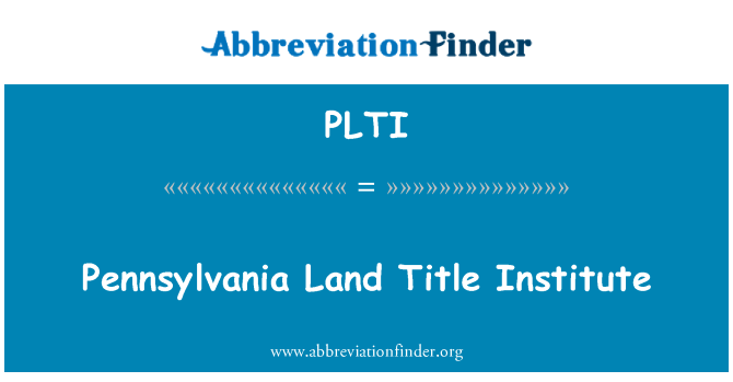 PLTI: Pennsylvania arazi başlık Enstitüsü