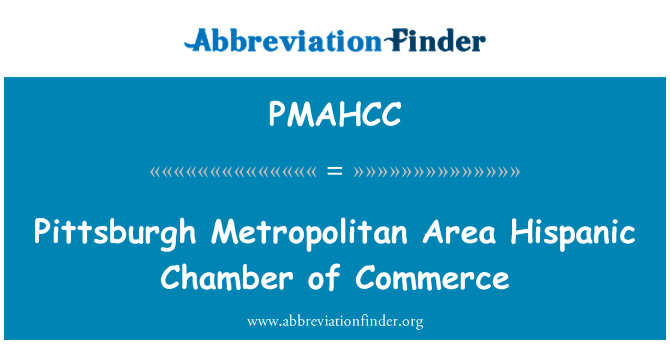 PMAHCC: Pittsburgh Metropolitan Area Hispanic Chamber of Commerce