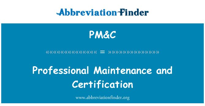 PM&C: Professional Maintenance and Certification