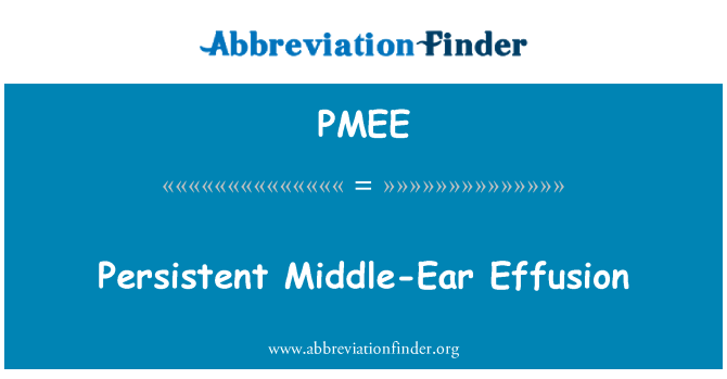 PMEE: Persistent Middle-Ear Effusion