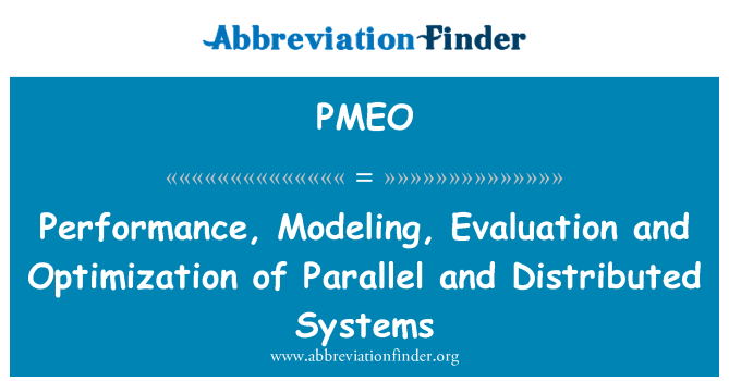 PMEO: Performance, Modeling, Evaluation and Optimization of Parallel and Distributed Systems
