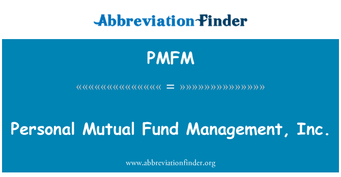 PMFM: Personal Mutual Fund Management, Inc.