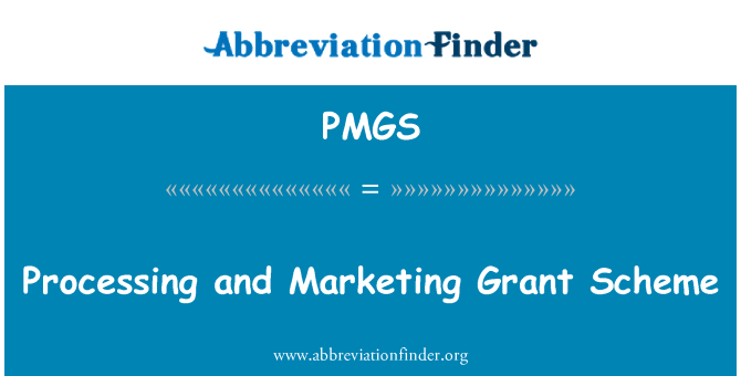 PMGS: Processing and Marketing Grant Scheme