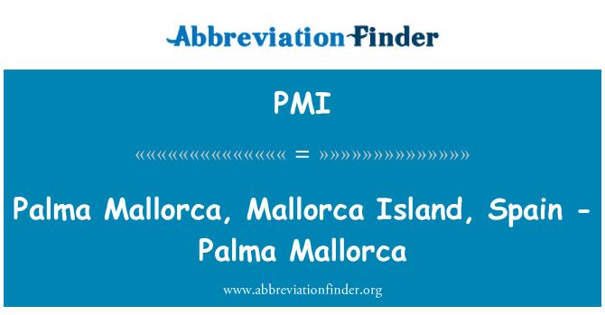 PMI: Palma Mallorca, Mallorca Island, Spain - Palma Mallorca
