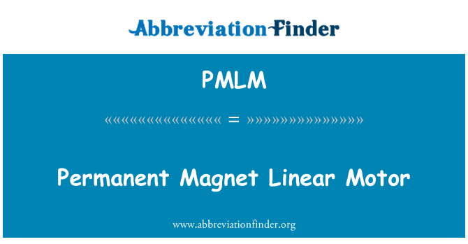 PMLM: Permanent Magnet Linear Motor