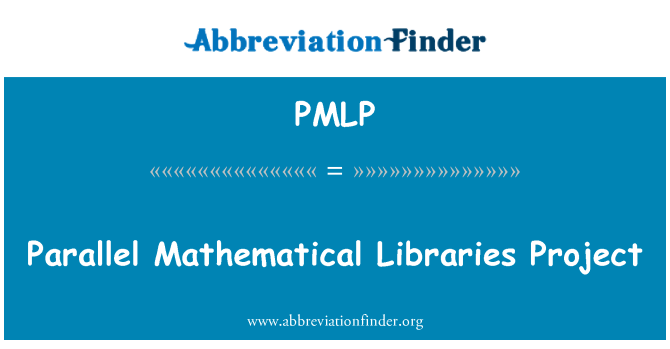 PMLP: Parallel Mathematical Libraries Project