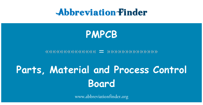 PMPCB: Parts, Material and Process Control Board