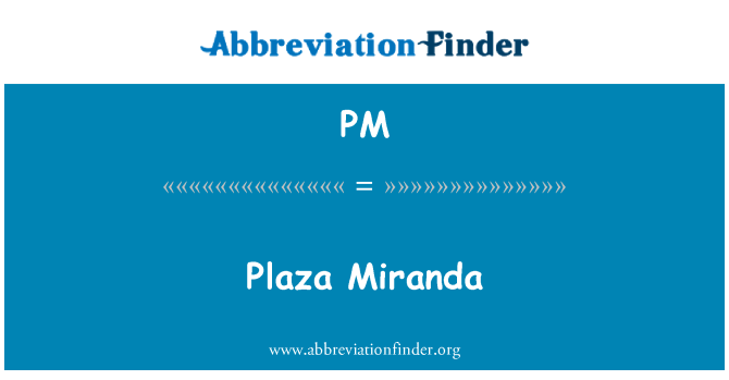 PM: Plaza Miranda