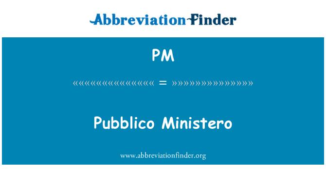 PM: Pubblico Ministero