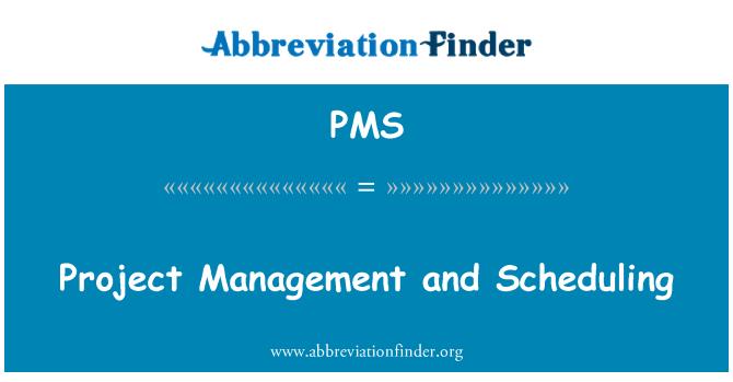 PMS: پراجیکٹ منیجمنٹ اور جدول مقرر کرنے والا