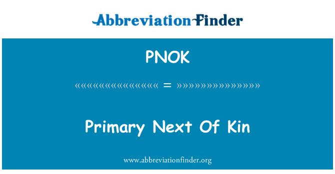 PNOK: Primary Next Of Kin