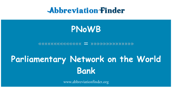 PNoWB: Parliamentary Network on the World Bank