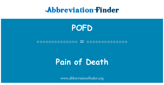 POFD: Pain of Death