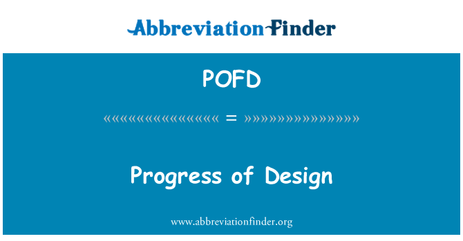 POFD: Progress of Design