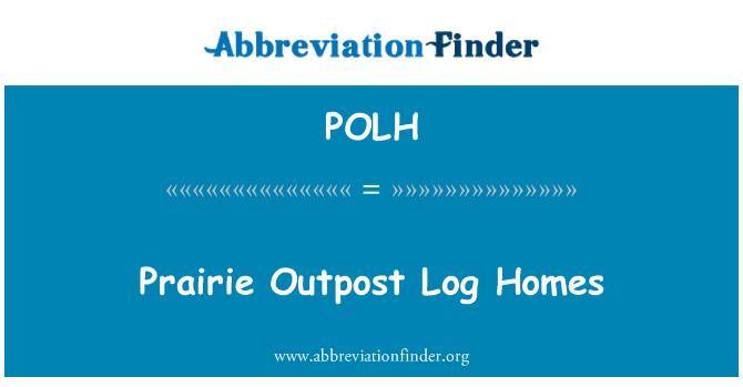 POLH: Prairie Outpost Log Homes