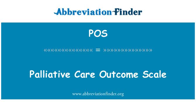 定義 POS: 緩和ケア結果スケール - Palliative Care Outcome Scale