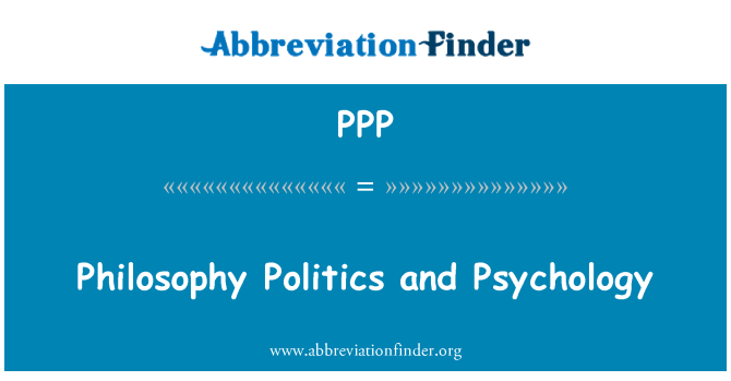PPP: Philosophy Politics and Psychology