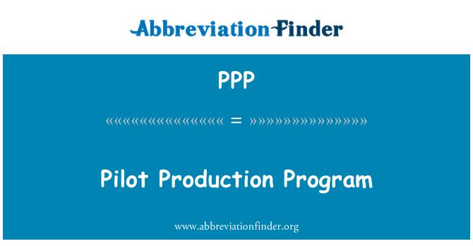 PPP: Pilot Production Program