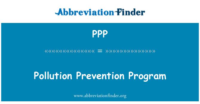 PPP: Pollution Prevention Program