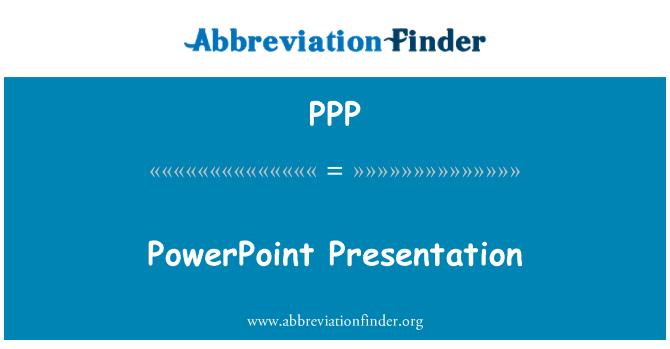 PPP: PowerPoint Presentation