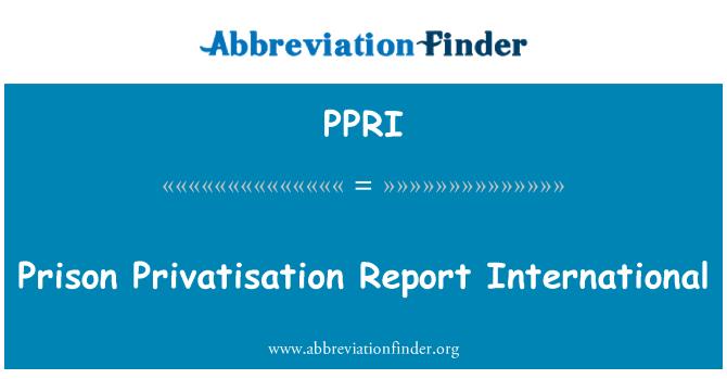 PPRI: قید خانہ نجکاری رپورٹ بین الاقوامی