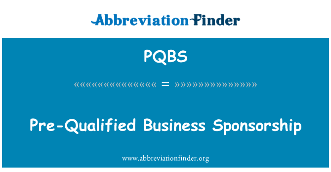 PQBS: Pre-Qualified Business Sponsorship
