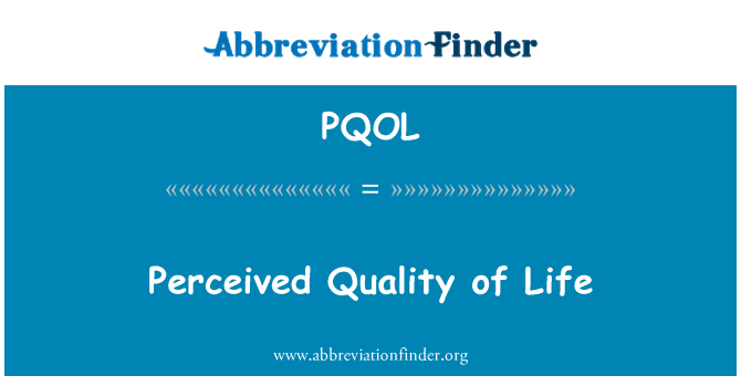PQOL: Perceived Quality of Life