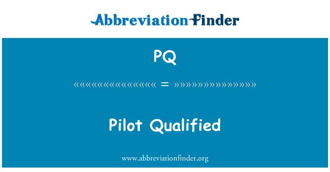 PQ: Pilot Qualified
