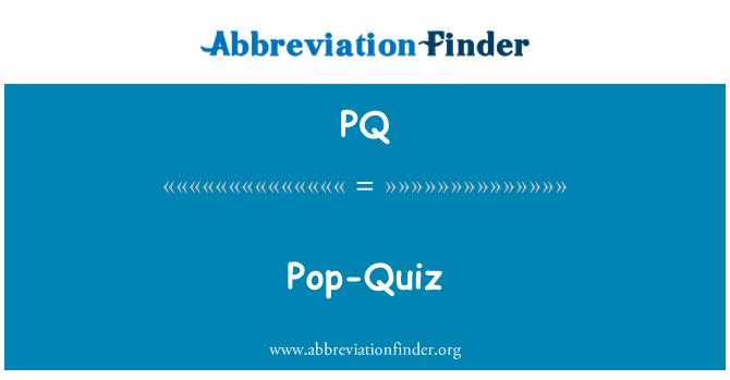 PQ: Pop-Quiz