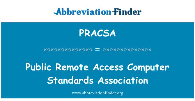 PRACSA: Public Remote Access Computer Standards Association