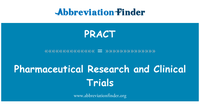 PRACT: Pharmaceutical Research and Clinical Trials