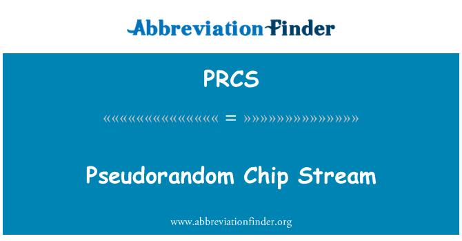 PRCS: Pseudoaleatorias Chip Stream
