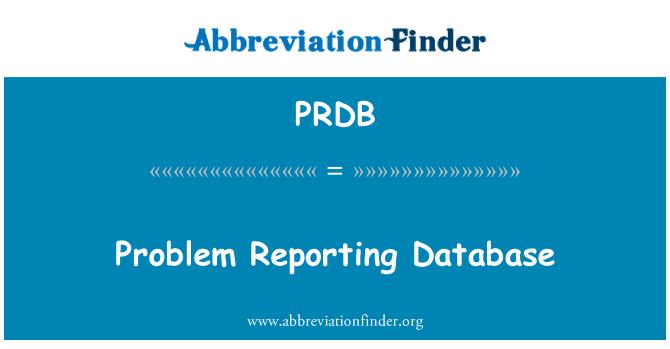 PRDB: Problem Reporting Database