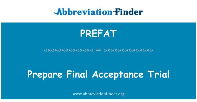 PREFAT: 准备最后验收试验