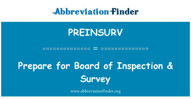 PREINSURV: Prepare for Board of Inspection & Survey