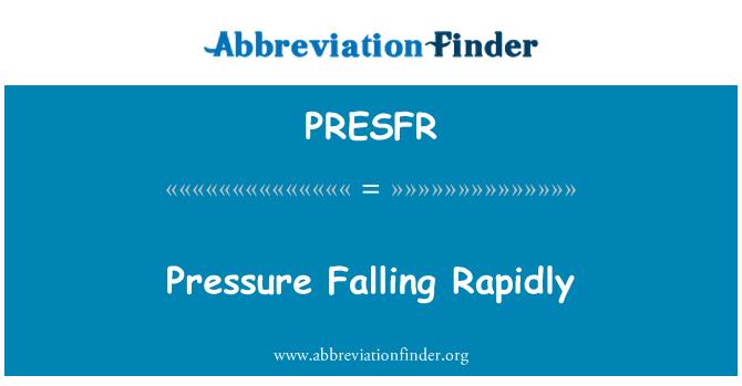 PRESFR: Pressure Falling Rapidly