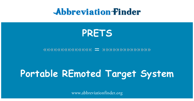 PRETS: Portable REmoted Target System
