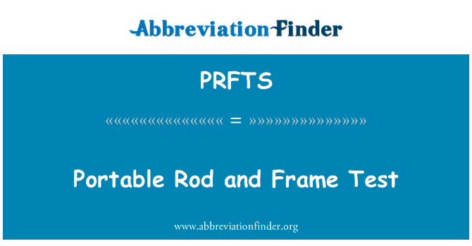 PRFTS: Portable Rod and Frame Test