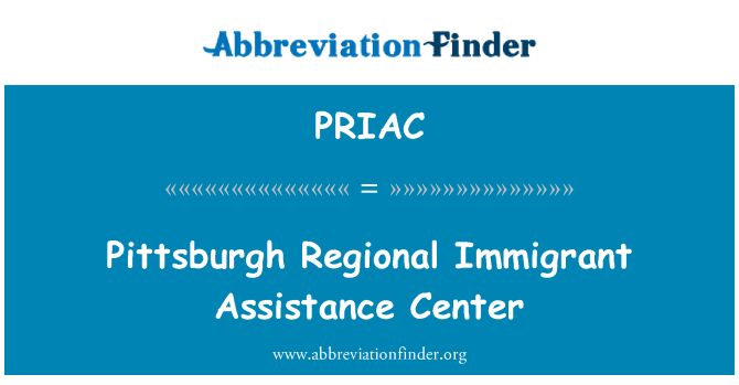PRIAC: Pittsburgh Regional Immigrant Assistance Center