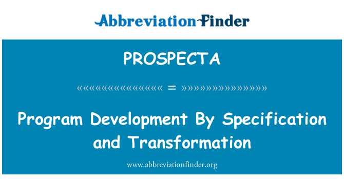 PROSPECTA: Program Development By Specification and Transformation
